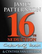 16th Seduction Coloring Book (Women's Murder Club Companion)
