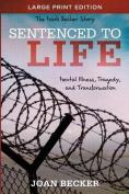 Sentenced to Life - Large Print