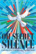 Oh Secret Silence