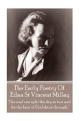 Edna St Vincent Millay - The Early Poetry of Edna St Vincent Millay