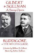 W.S. Gilbert & Arthur Sullivan - Ruddigore