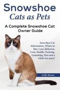 Snowshoe Cats as Pets