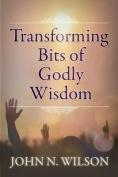 Transforming Bits of Godly Wisdom