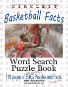 Circle It, Basketball Facts, Word Search, Puzzle Book [Large Print]