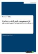 Qualitatsmodelle Und -Management Fur Dienstleistungserbringende Unternehmen [GER]