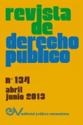 Revista de Derecho Publico (Venezuela), No. 134, Abril-Junio 2013 [Spanish]