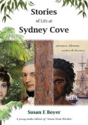 Stories of Life at Sydney Cove