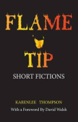 Flame Tip: Short Fictions