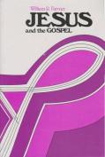 Jesus and the Gospel