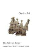 On Tokyo's Edge - Gaijin Tales from Postwar Japan