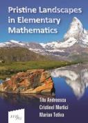 Pristine Landscapes in Elementary Mathematics