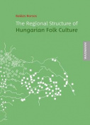 The Regional Structure of Hungarian Folk Culture