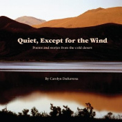 Quiet, Except for the Wind