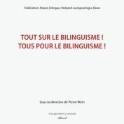Tout Sur Le Bilinguisme ! Tous Pour Le Bilinguisme ! [FRE]