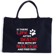 Life After Death Mess With My Maltese And Find Out - Tote Bag