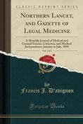 Northern Lancet, and Gazette of Legal Medicine, Vol. 1 of 2