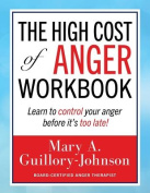 The High Cost of Anger Workbook