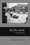 My Three Books: A Life Journey