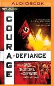 Courage & Defiance  : Stories of Spies, Saboteurs, and Survivors in World War II Denmark [Audio]
