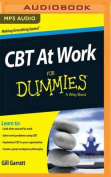 CBT at Work for Dummies [Audio]