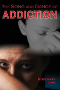 The Song and Dance of Addiction