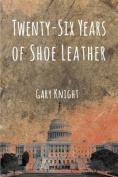 Twenty-Six Years of Shoe Leather