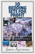 3D Bedding Sets for Profit