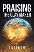 Praising the Clay Maker