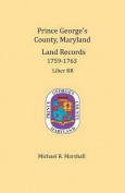 Prince George's County, Maryland, Land Records 1759-1763