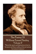 The Poetry of William Henley Volume 2
