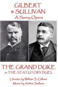 W.S. Gilbert & Arthur Sullivan - The Grand Duke