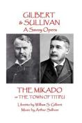 W.S Gilbert & Arthur Sullivan - The Mikado