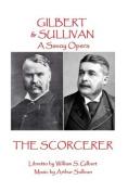 W.S Gilbert & Arthur Sullivan - The Sorcerer