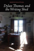 Dylan Thomas and the Writing Shed