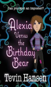 Alexia Versus the Birthday Bear