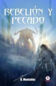 Rebelion y Pecado [Spanish]