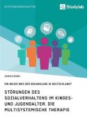 Storungen Des Sozialverhaltens Im Kindes- Und Jugendalter. Die Multisystemische Therapie [GER]