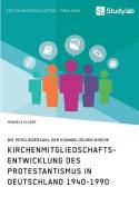 Kirchenmitgliedschaftsentwicklung Des Protestantismus in Deutschland 1940-1990 [GER]