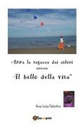 """Anna La Ragazza Dai Colori Ovvero """"Il Bello Della Vita"""" [ITA]"""