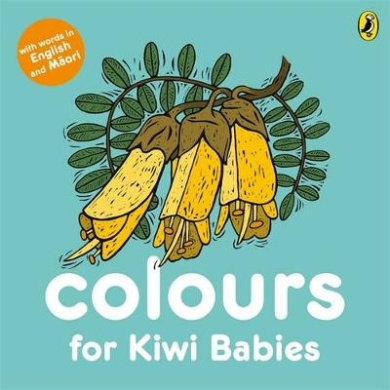 Colours for Kiwi Babies [Board book]