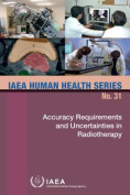 Accuracy Requirements and Uncertainties in Radiotherapy