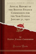 Annual Report of the Boston Finance Commission for the Year Ending January 31, 1921