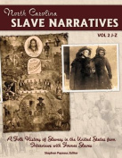 The North Carolina Slave Narratives, Volume 2 J-Z