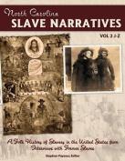 The North Carolina Slave Narratives, Volume 2 J-Z