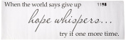 Top McKinley When the world says give up hope whispers... try it one more time Vinyl wall art Inspirational quotes and saying home decor decal sticker
