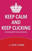 Keep Calm and Keep Clicking