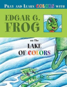 Edgar G. Frog on the Lake of Colors