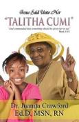 "Jesus Said Unto Her ""Talitha Cumi"""