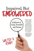Impaired, But Empowered