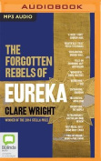 The Forgotten Rebels of Eureka [Audio]